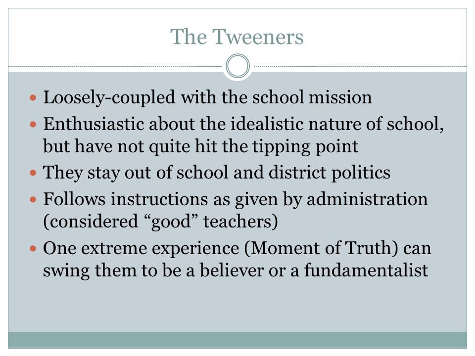 The Tweeners Loosely-coupled with the school mission