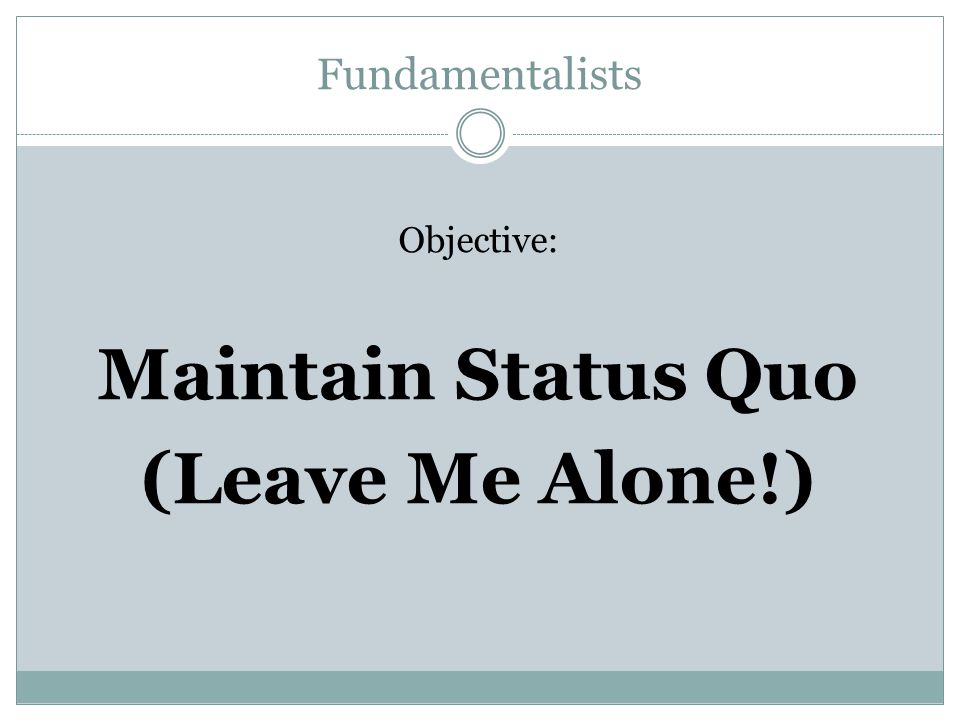 Maintain Status Quo (Leave Me Alone!)