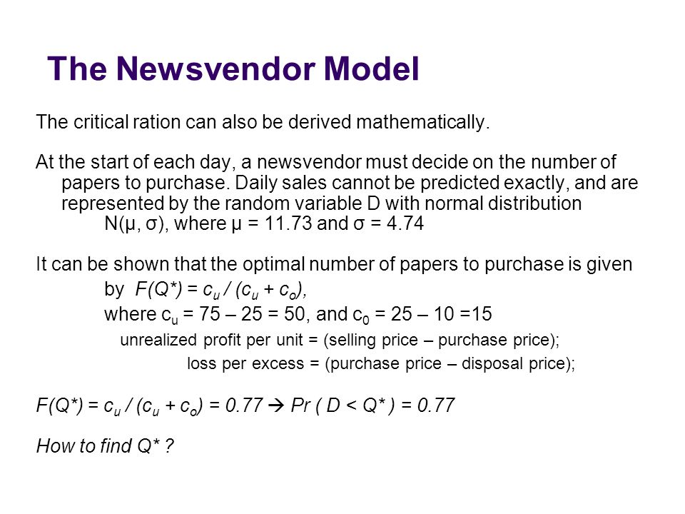 The Newsvendor Model The critical ration can also be derived mathematically.