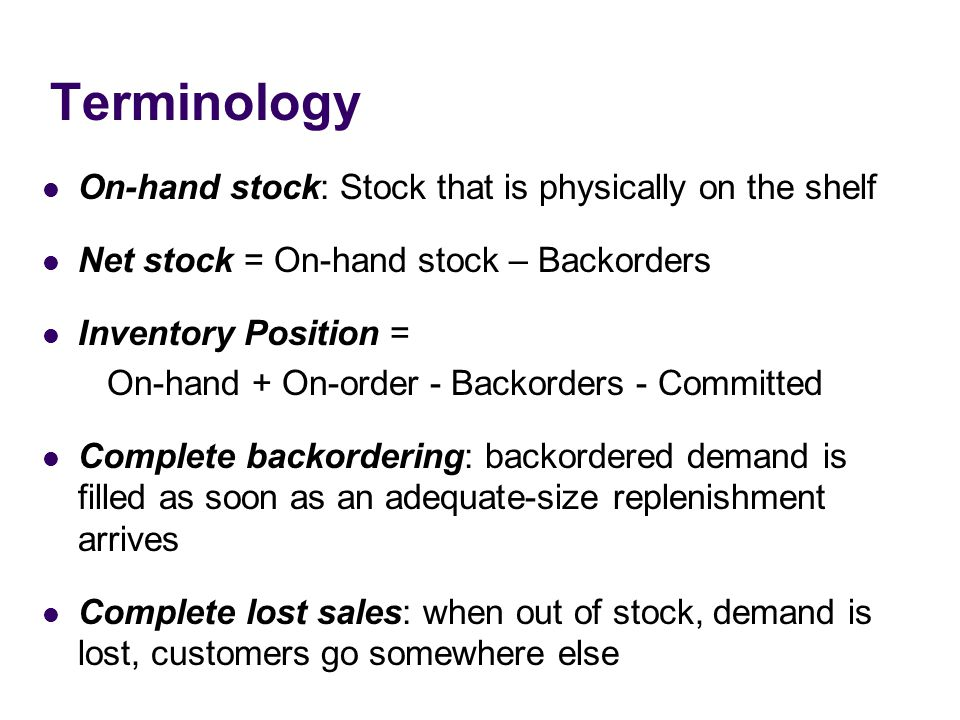 Terminology On-hand stock: Stock that is physically on the shelf