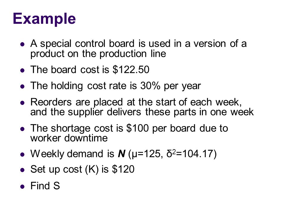 Example A special control board is used in a version of a product on the production line. The board cost is $122.50.