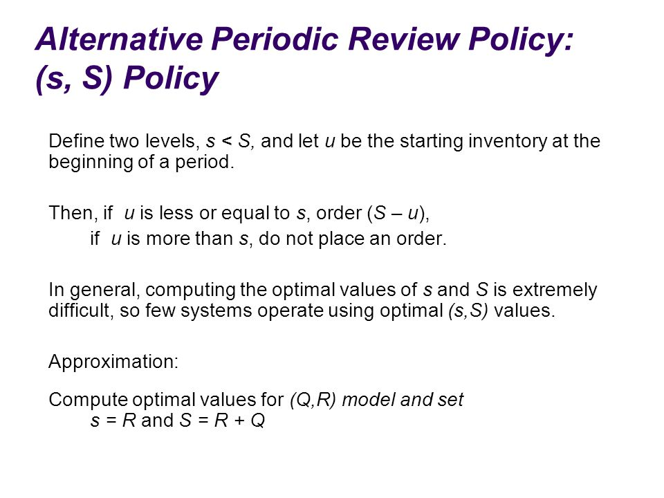 Alternative Periodic Review Policy: (s, S) Policy