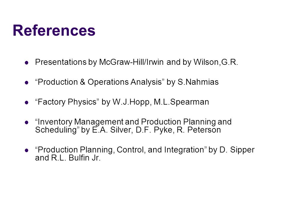 References Presentations by McGraw-Hill/Irwin and by Wilson,G.R.