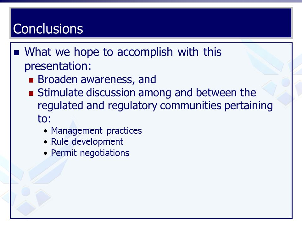 Conclusions What we hope to accomplish with this presentation: