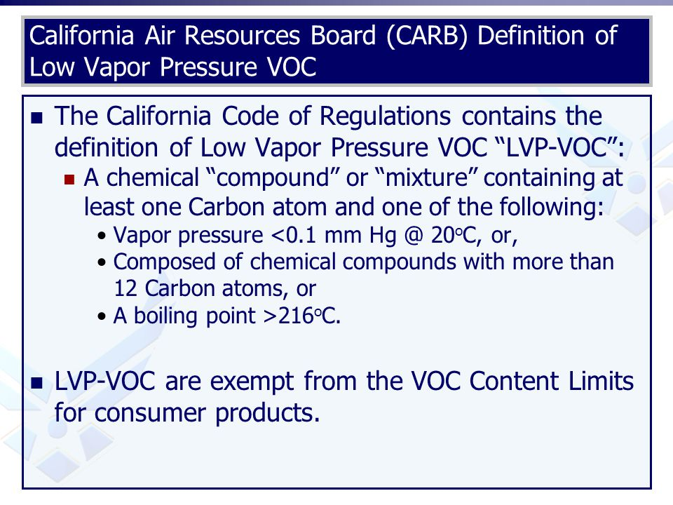 LVP-VOC are exempt from the VOC Content Limits for consumer products.