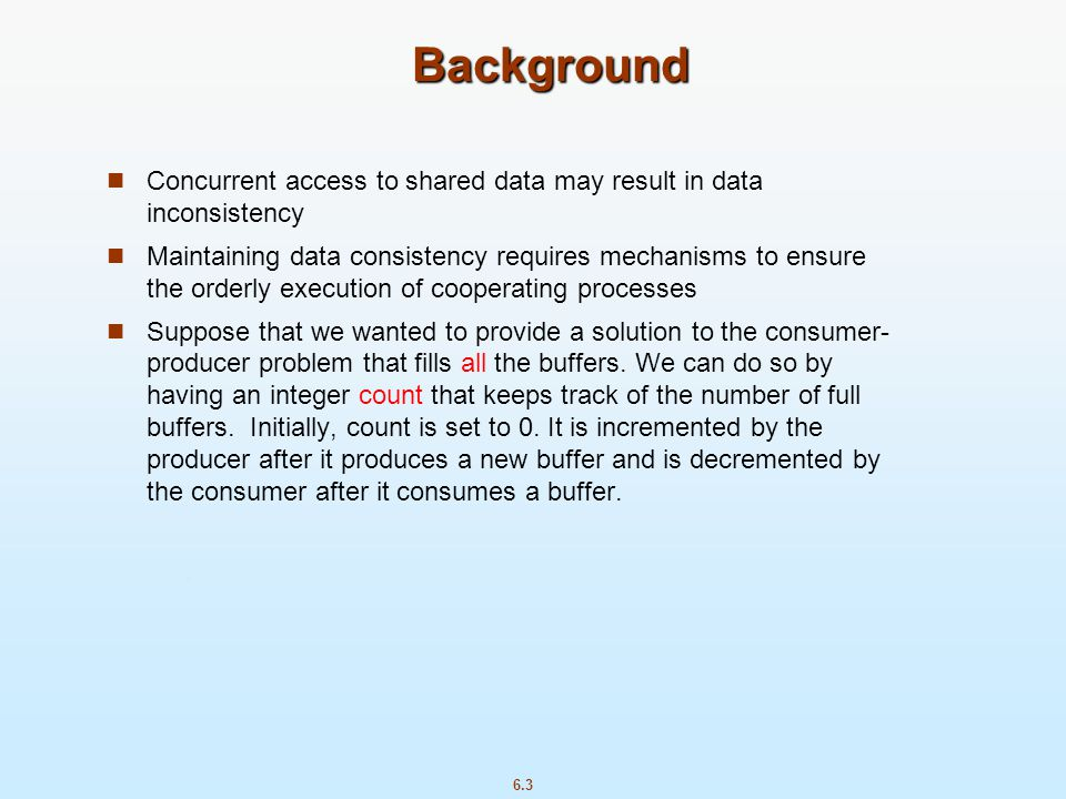 Background Concurrent access to shared data may result in data inconsistency.