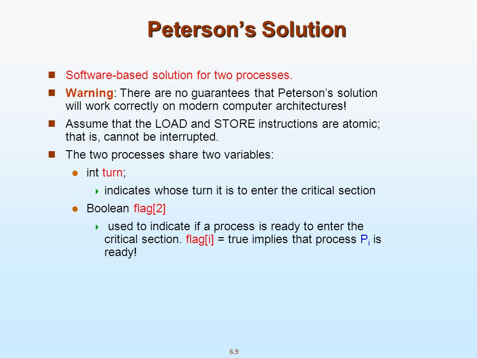 Peterson's Solution Software-based solution for two processes.