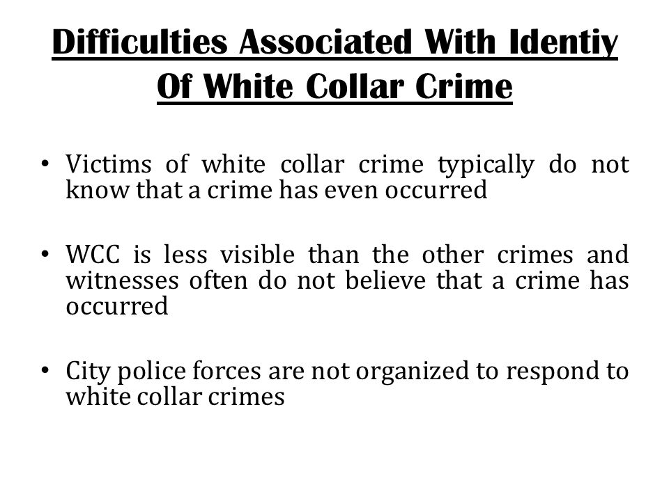 Difficulties Associated With Identiy Of White Collar Crime
