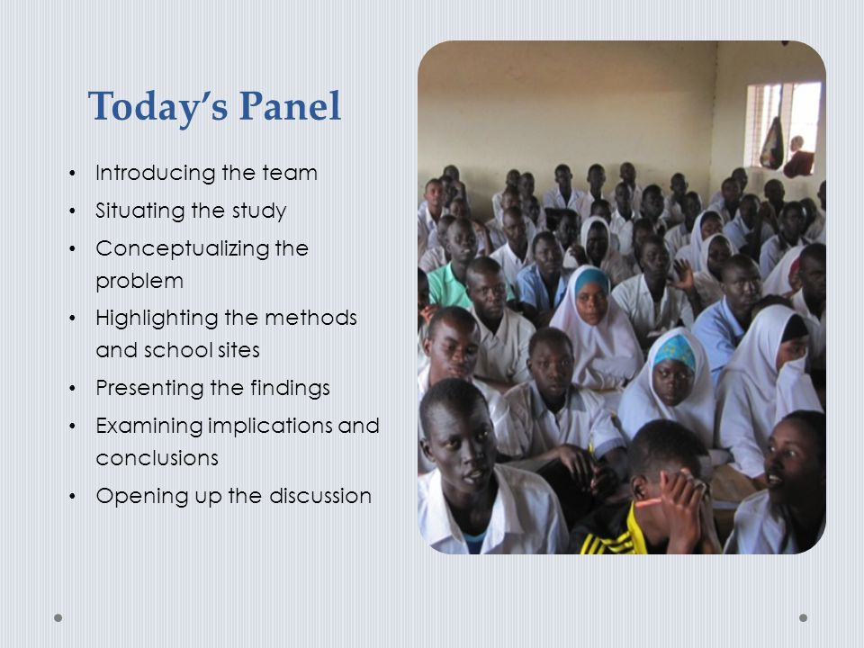 Today's Panel Introducing the team Situating the study