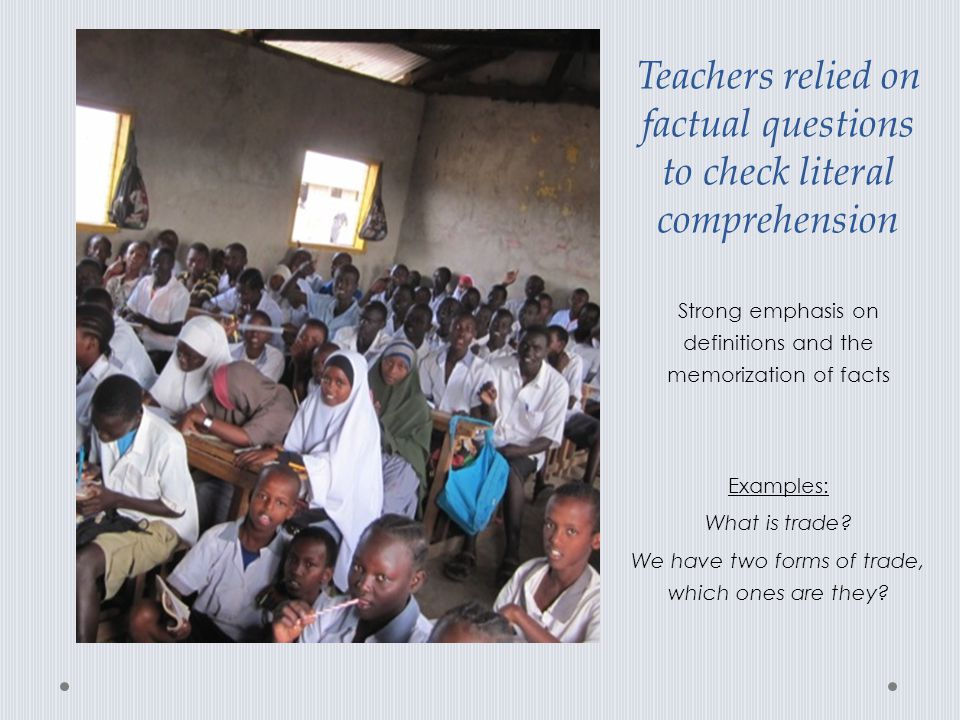 Teachers relied on factual questions to check literal comprehension