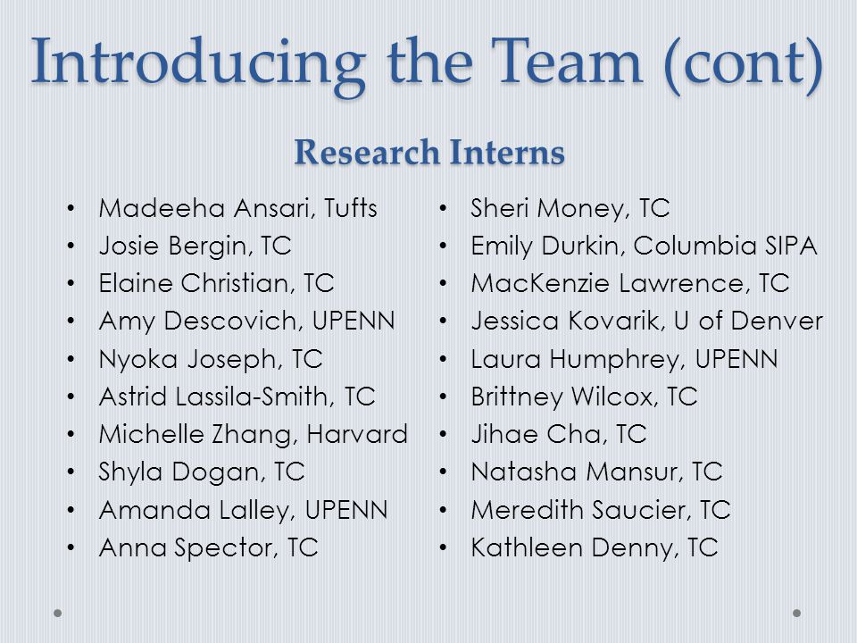 Introducing the Team (cont)