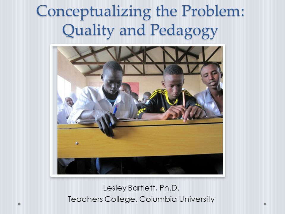 Conceptualizing the Problem: Quality and Pedagogy