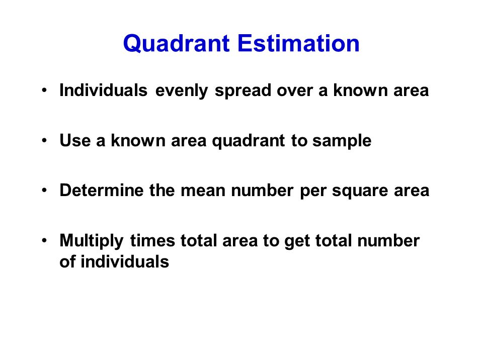 Quadrant Estimation Individuals evenly spread over a known area