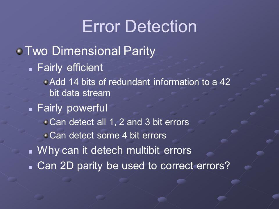 Error Detection Two Dimensional Parity Fairly efficient
