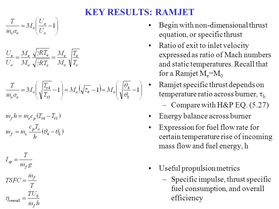 KEY RESULTS: RAMJET Begin with non-dimensional thrust equation, or specific thrust.
