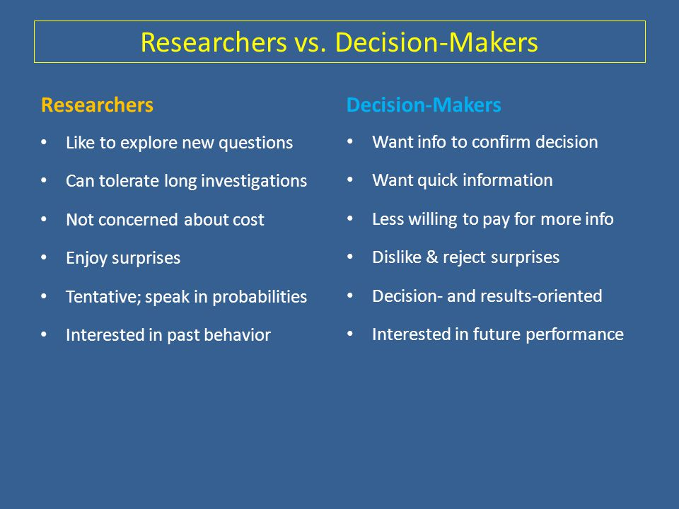 Researchers vs. Decision-Makers