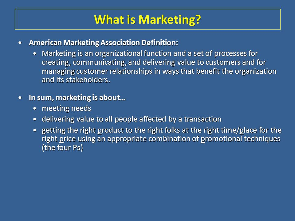 What is Marketing American Marketing Association Definition: