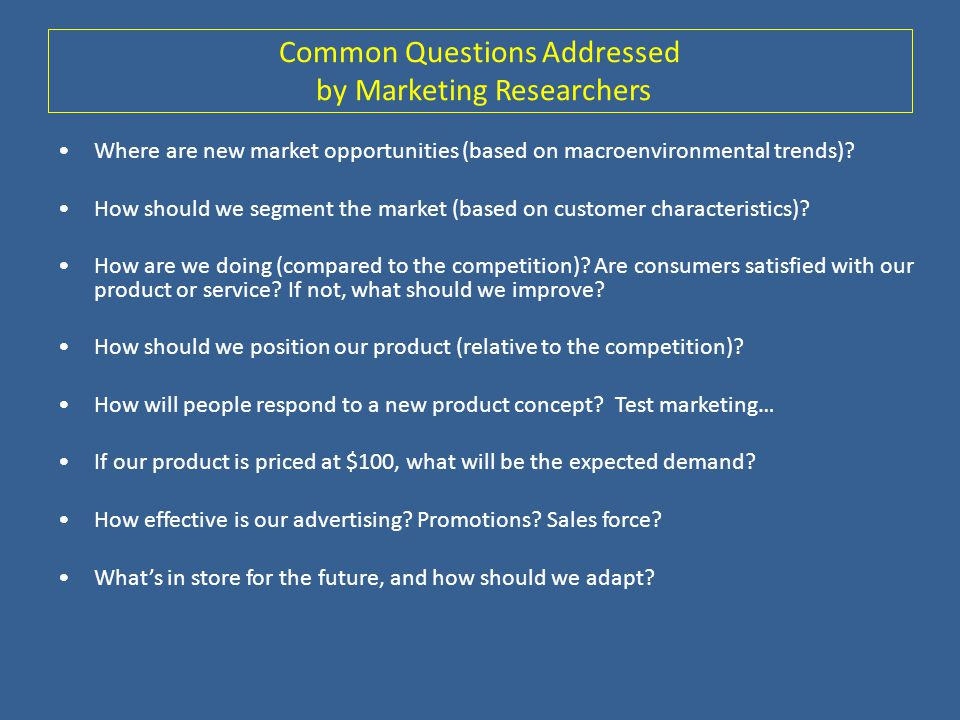 Common Questions Addressed by Marketing Researchers
