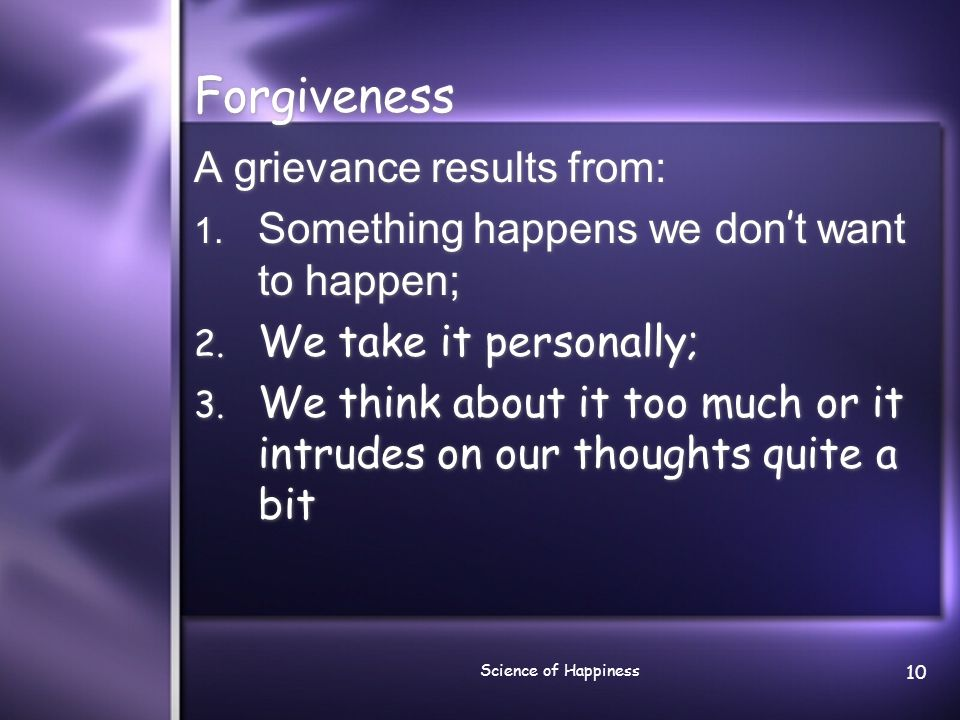 Forgiveness A grievance results from: