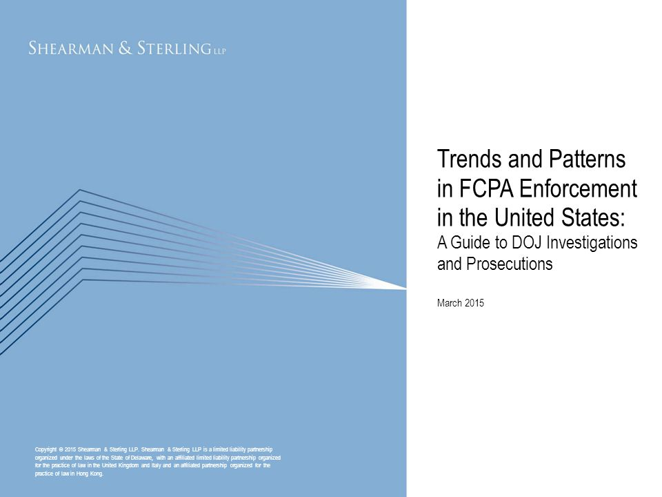 Trends and Patterns in FCPA Enforcement in the United States: A Guide to DOJ Investigations and Prosecutions