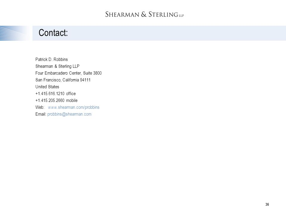 Contact: Patrick D. Robbins Shearman & Sterling LLP