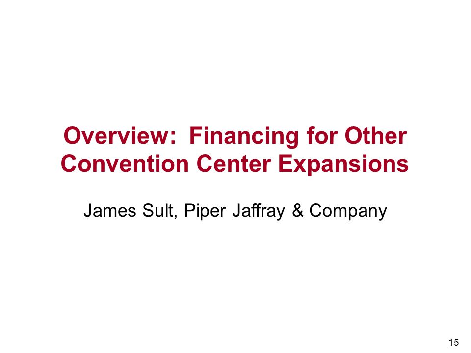 Overview: Financing for Other Convention Center Expansions