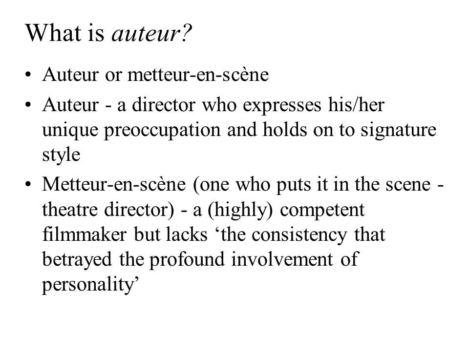 What is auteur Auteur or metteur-en-scène