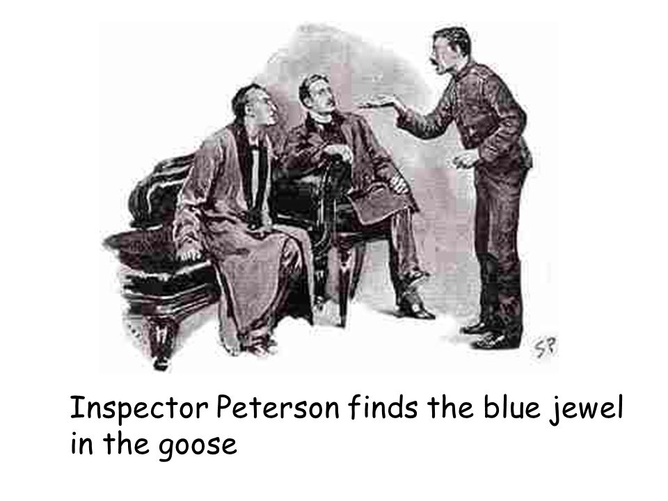 Inspector Peterson finds the blue jewel in the goose