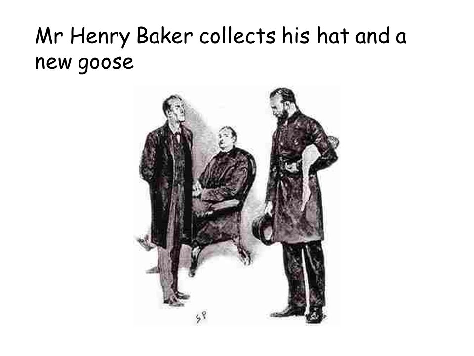 Mr Henry Baker collects his hat and a new goose