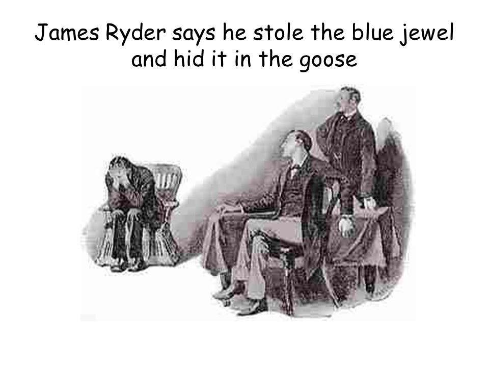 James Ryder says he stole the blue jewel and hid it in the goose