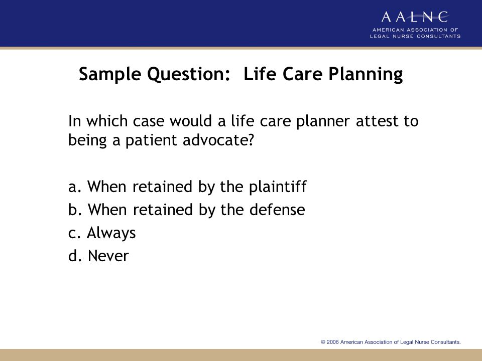 Sample Question: Life Care Planning