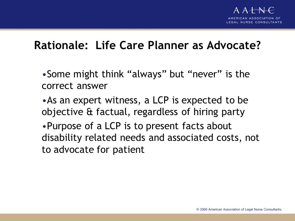 Rationale: Life Care Planner as Advocate