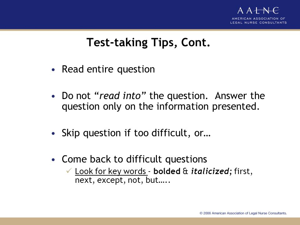 Test-taking Tips, Cont. Read entire question