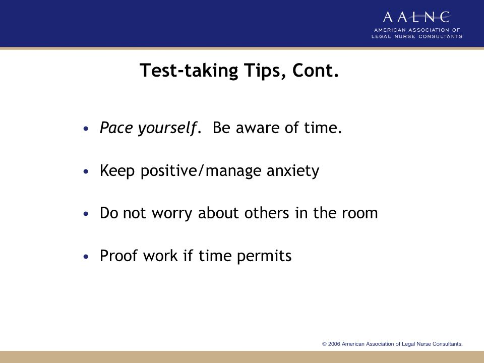 Test-taking Tips, Cont. Pace yourself. Be aware of time.