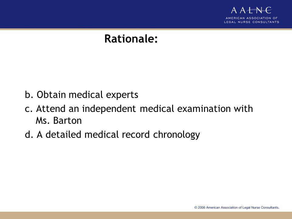 Rationale: b. Obtain medical experts