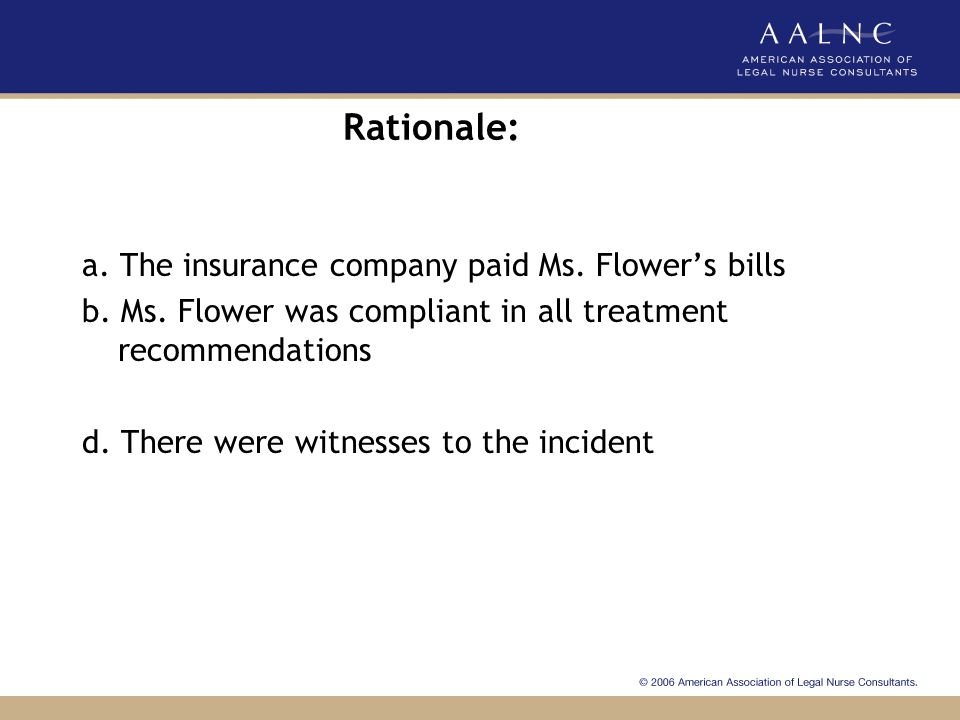 Rationale: a. The insurance company paid Ms. Flower's bills