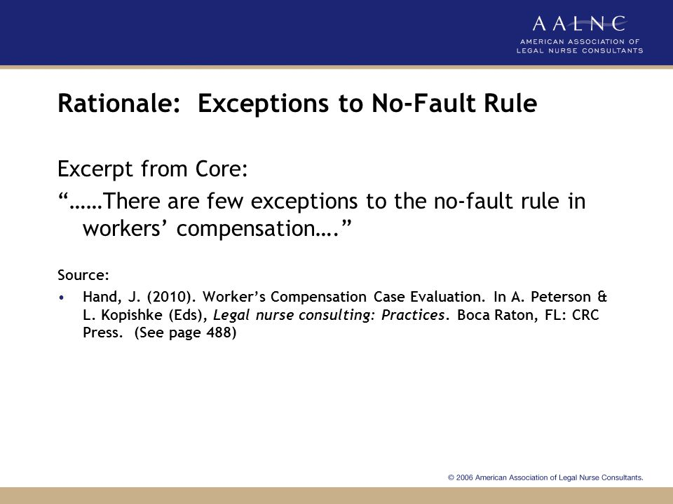Rationale: Exceptions to No-Fault Rule