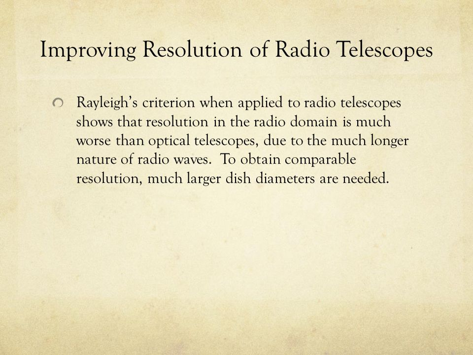 Improving Resolution of Radio Telescopes
