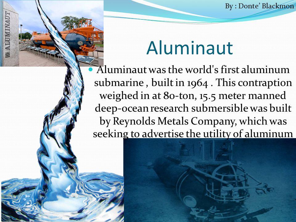By : Donte' Blackmon Aluminaut.