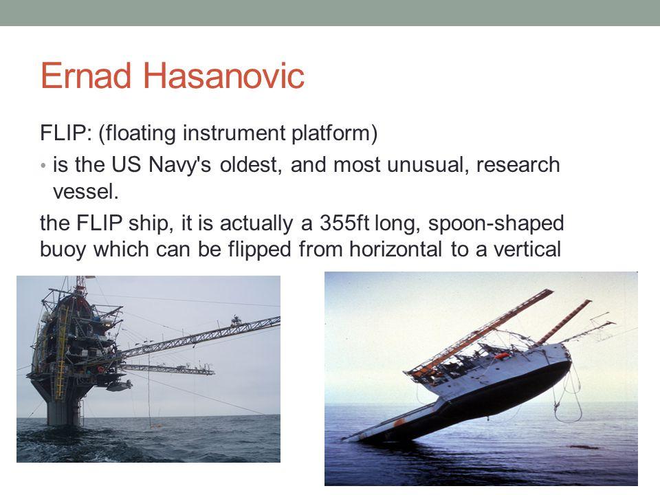 Ernad Hasanovic FLIP: (floating instrument platform)