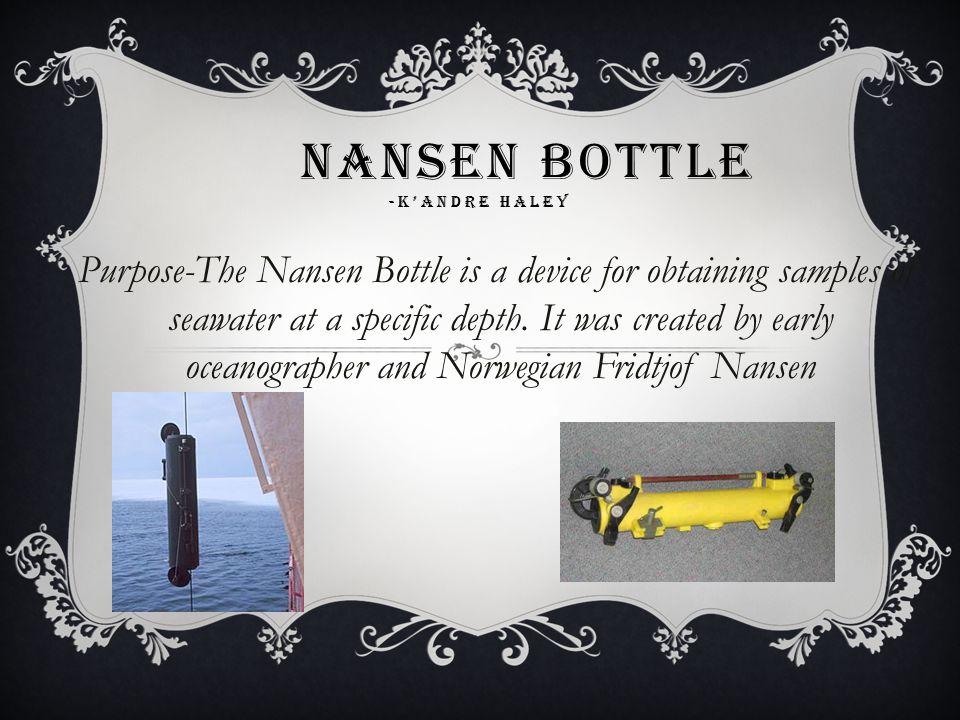 Nansen Bottle -K'Andre Haley