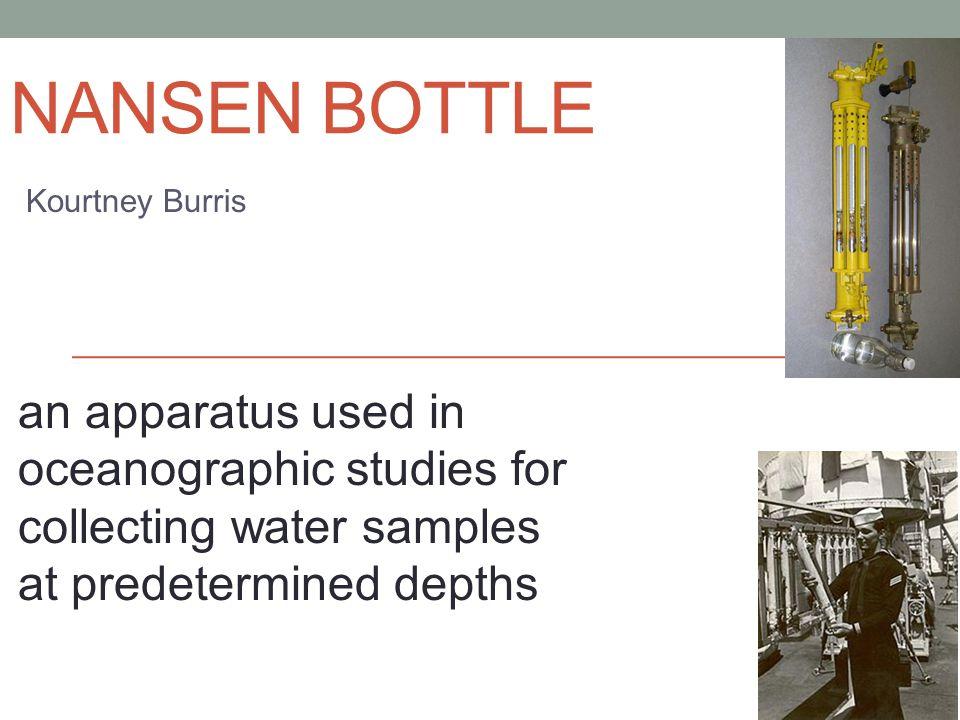 Nansen Bottle Kourtney Burris.