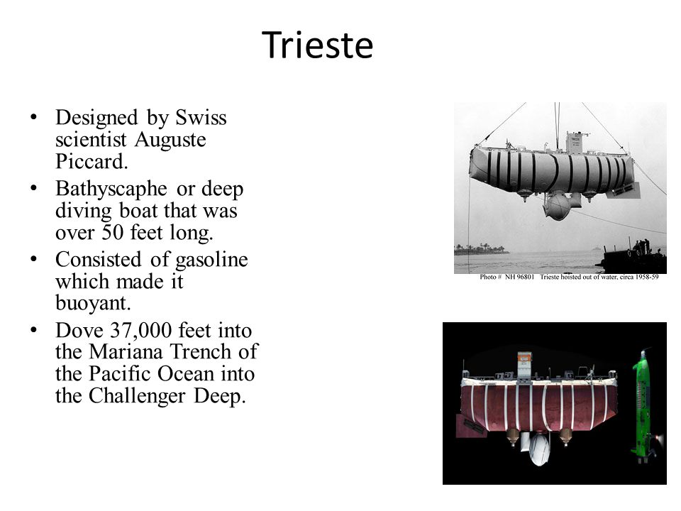 Trieste Designed by Swiss scientist Auguste Piccard.