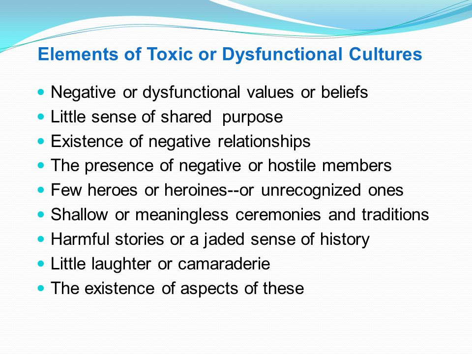 Elements of Toxic or Dysfunctional Cultures
