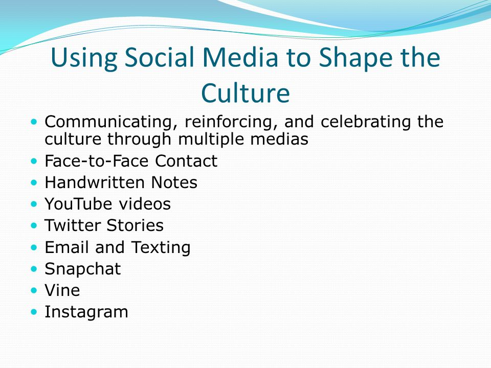 Using Social Media to Shape the Culture