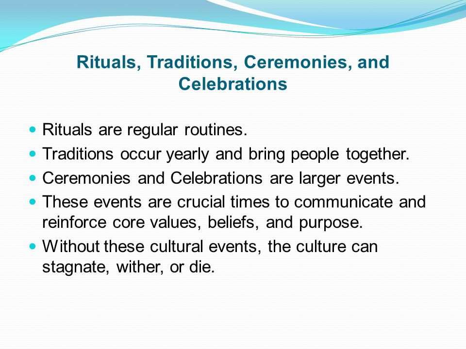 Rituals, Traditions, Ceremonies, and Celebrations