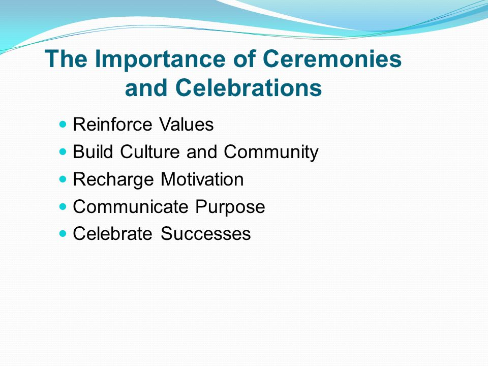The Importance of Ceremonies and Celebrations
