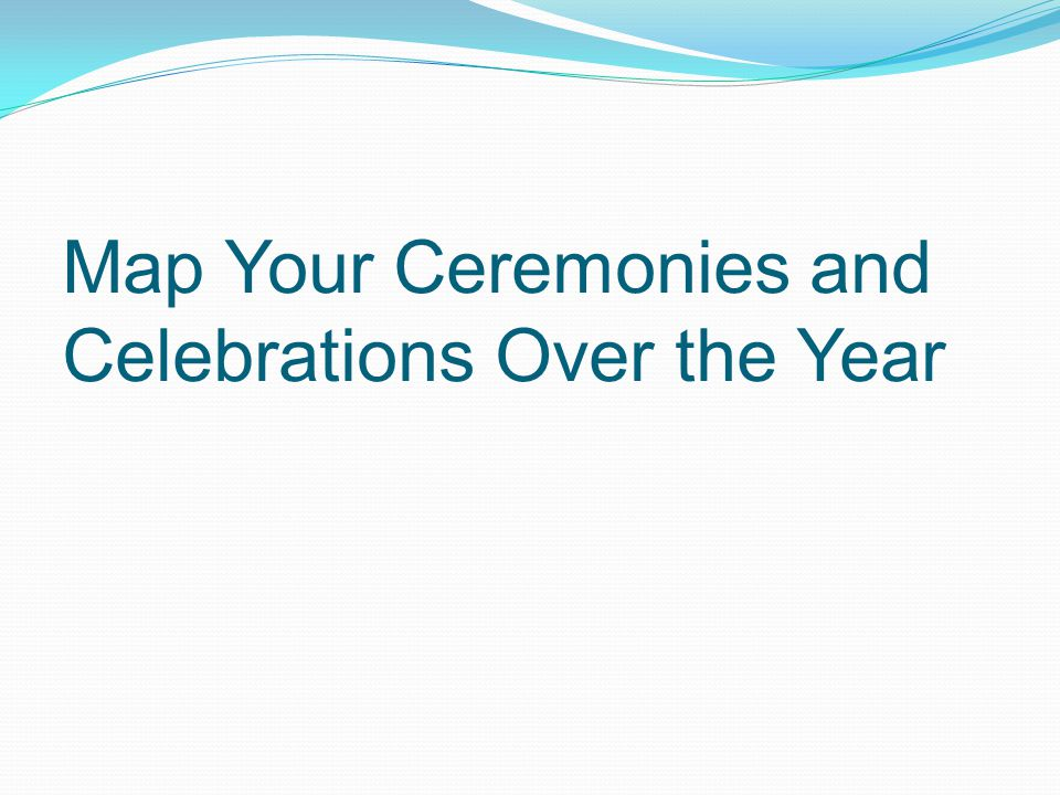 Map Your Ceremonies and Celebrations Over the Year