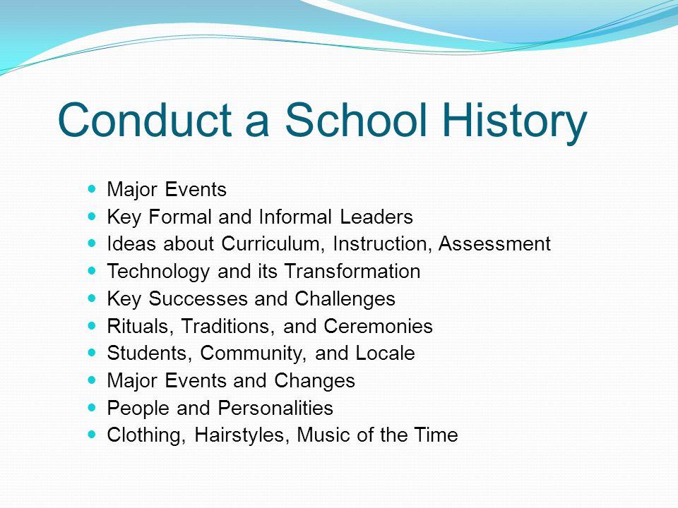 Conduct a School History