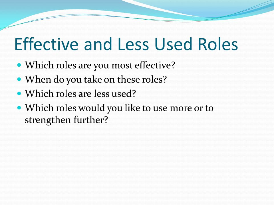 Effective and Less Used Roles